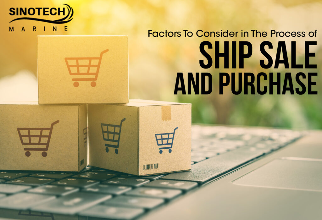 Factors To Consider in The Process of Ship Sales and Purchases